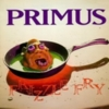 Primus - Frizzle Fry
