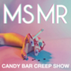 MS MR - Candy Bar Creep Show
