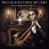 Dead Silence Hides My Cries - The Symphony Of Hope