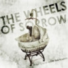 The Wheels Of Sorrow - Pray! Game Worth The Trouble