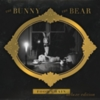 The Bunny The Bear - Food Chain (Deluxe Edition)