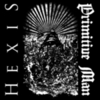 Hexis - Hexis / Primitive Man (Split)