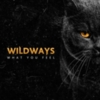 Wildways - What You Feel