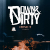 Down & Dirty - Move It