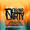 Down & Dirty - I Will Never Lose My Way