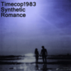 Timecop1983 - Synthetic Romance EP