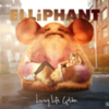 Elliphant - Living Life Golden