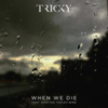 Tricky - When We Die