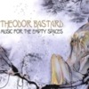Theodor Bastard - Music for the Empty Spaces