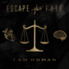 Escape The Fate - I Am Human (Deluxe)