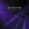 Antimatter - Welcome to the Machine / Too Late