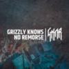 Grizzly Knows No Remorse - GKNR
