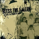 Bless The Fallen - So Dark The Crown Of Man