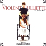 My Cubic Emotion - It's Violent Julliette Don't Look