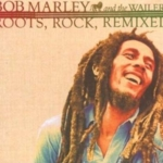 Bob Marley and The Wailers - Roots Rock Remixed