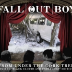 "Fall Out Boy - From Under The Cork Tree (Limited ""Black Clouds And Underdogs"" Edition)"