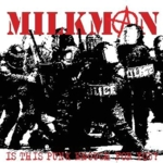 Milkman - Is This Punk Enough For You