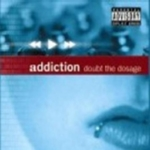 Addiction Crew - Doubt The Dosage