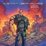 Austrian Death Machine - Total Brutal
