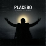 Placebo - For What It's Worth