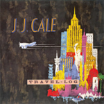 J.J. Cale - Travel-Log