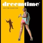 Dreemtime - New York Lounge Funk