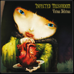 Infected Mushroom - Vicious Delicious
