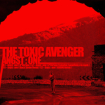 The Toxic Avenger - Angst: One