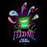 Feed Me - Feed Me's Big Adventure