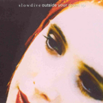 Slowdive - Outside Your Room