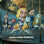 Diablo Swing Orchestra - Songs For The Damned & Delirious