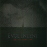 Evol Intent - Era Of Diversion