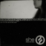 she - Make Me Real
