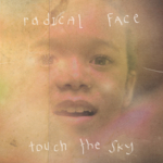 Radical Face - Touch The Sky