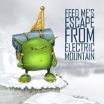 Feed Me - Escape From Electric Mountain