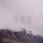 Take One Car - It's Going To Be A Nice Day