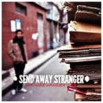 Send Away Stranger - Cool Wild Whatever