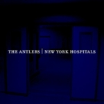 The Antlers - New York Hospitals
