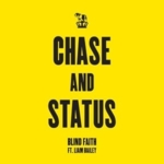 Chase & Status - Blind Faith (Feat. Liam Bailey)
