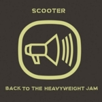 Scooter - Back To The Heavyweight Jam (20 Years Of Hardcore Expanded Edition) (Remastered) (CD1)