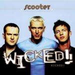 Scooter - Wicked! (20 Years Of Hardcore Expanded Edition) (Remastered) (CD1)