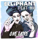 Elliphant - One More (Remixes)