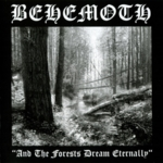 Behemoth - And The Forest Dream Eternally
