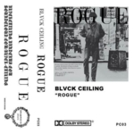 BLVCK CEILING - Rogue
