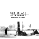 God Is An Astronaut - All Is Violent, All Is Bright (2011 Remastered Edition)