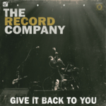 The Record Company - Give It Back To You
