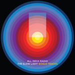 All India Radio - The Slow Light (Bonus Album)