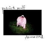 Patrick Wolf - Archive EP 1