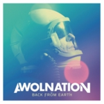 AWOLNATION - Back From Earth