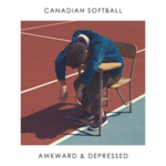 Canadian Softball - Awkward & Depressed